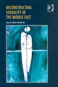Deconstructing Sexuality in the Middle East Book