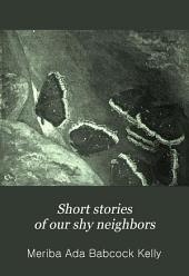 Short Stories of Our Shy Neighbors