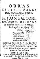 Obras espirituales del ... padre presentado Fr. Juan Falconi del orden calzado de Nuestra Señora de la Merced ...: recogidas por ... Joseph Sanchez ...