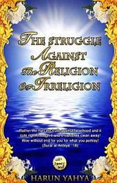 The Struggle Against 'The Religion Of Irreligion'