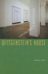 Wittgenstein's House: Language, Space, & Architecture