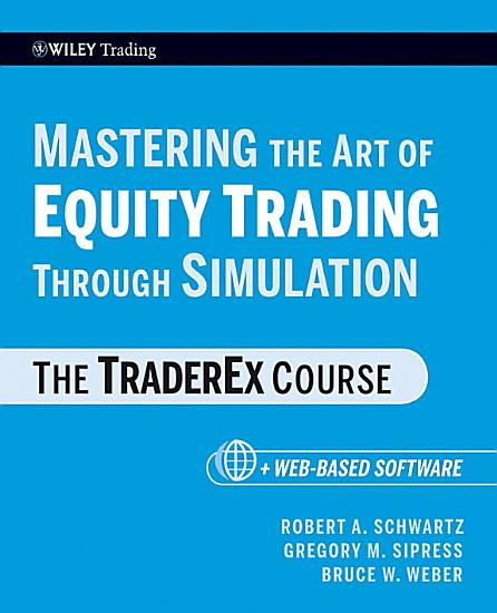Mastering the Art of Equity Trading Through Simulation    Web Based Software PDF