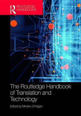 The Routledge Handbook of Translation and Technology PDF