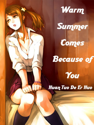 Warm Summer Comes Because of You