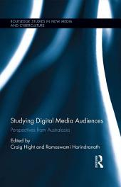 Studying Digital Media Audiences: Perspectives from Australasia