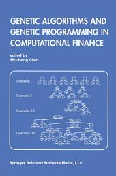 Genetic Algorithms and Genetic Programming in Computational Finance