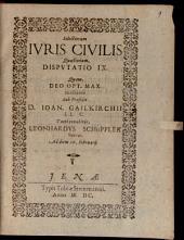 Selectiorum iuris civilis quaestionum disputatio ..: Disp. IX.