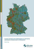 Konzept und Kosten eines Pipelinesystems zur Versorgung des deutschen Stra  enverkehrs mit Wasserstoff PDF