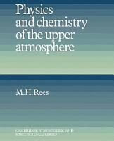 Physics and Chemistry of the Upper Atmosphere PDF