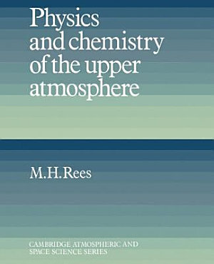 Physics and Chemistry of the Upper Atmosphere
