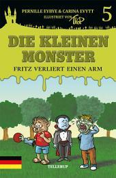 Die kleinen Monster #5: Fritz verliert einen Arm