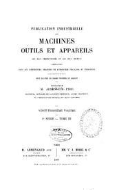 Publication industrielle des machines, outils et appareils les plus perfectionnés et les plus récents employés dans les différentes branches de l'industrie française et étrangère: Volume23