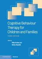Cognitive Behaviour Therapy for Children and Families PDF