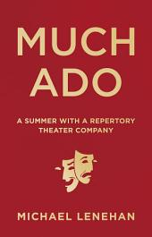 Much Ado: A Summer with a Repertory Theater Company