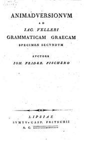 Animadversionum ad Jacobi Velleri grammaticam graecam specimina tria: Volume 2