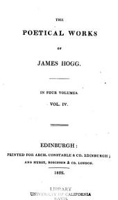 The Poetical Works of James Hogg: Volume 4