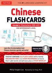 Chinese Flash Cards Kit Ebook Volume 2: HSK Intermediate Level: Characters 350-622 (Downloadable Audio Included), Volume 2