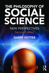 The Philosophy of Social Science: New Perspectives, 2nd edition, Edition 2