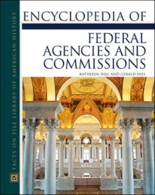 Encyclopedia of Federal Agencies and Commissions