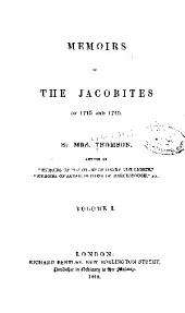 Memoirs of the Jacobites of 1715 and 1745: John Erskine, earl of Mar. James Radcliffe, earl of Derwentwater. The Master of Sinclair. Cameron of Lochiel