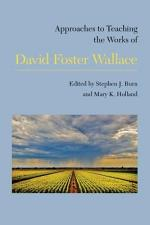 Approaches to Teaching the Works of David Foster Wallace
