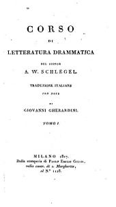 Corso di letteratura drammatica. Trad. italiana con note di Giovanni Gherardini: Volume 1