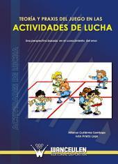 Teoría y praxis del juego en las actividades de lucha: Una perspectiva basada en el conocimiento del error