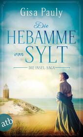 Die Hebamme von Sylt : Historischer Roman