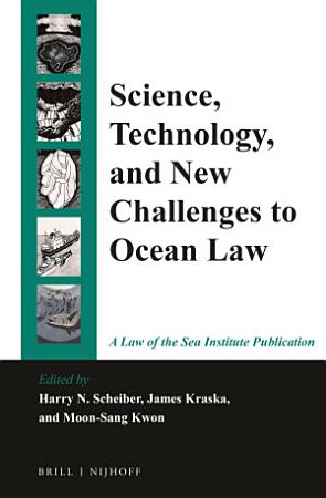 Science  Technology  and New Challenges to Ocean Law PDF