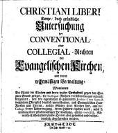 Kurtze doch gründliche Untersuchung der Conventional- oder Collegial-Rechten der Evangelischen Kirchen und deren rechtmässigen Verwaltung