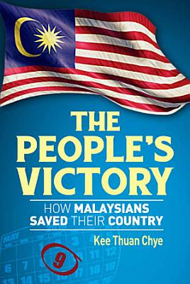 The People's Victory: How Malaysians Saved Their Country
