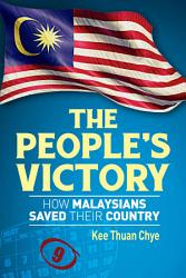 The People S Victory How Malaysians Saved Their Country Book PDF