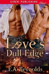 Love's Dull Edge [Sequel to Can't Fight This Feeling]