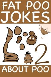Fat Poo Jokes About Poo 2