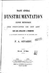 Traité général d'instrumentation: exposé méthodique des principes de cet art dans leur application à l'orchestre, à la musique d'harmonie et de fanfares, etc