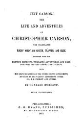 Kit Carson. The Life and Adventures of Christopher Carson, the Celebrated Rocky Mountain Hunter, Trapper and Guide