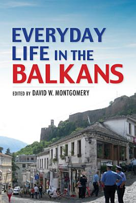 Everyday Life in the Balkans PDF
