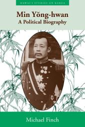 Min Yong-hwan: A Political Biography