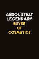Absolutely Legendary Buyer of Cosmetics