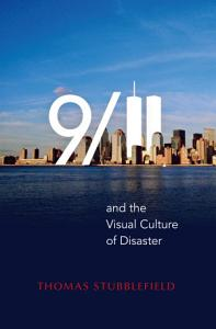 9 11 and the Visual Culture of Disaster Book
