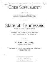 The Code of Tennessee, Being a Compilation of the Statute Laws of the State of Tennessee, of a General Nature, in Force June 1, 1884