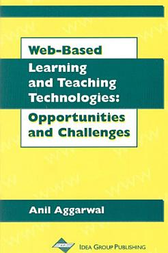 Web Based Learning and Teaching Technologies  Opportunities and Challenges PDF