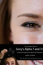 The Complete Guide to Sony's A7 and A7r (B&W Edition)