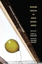 Seeking Justice in Child Sexual Abuse: Shifting Burdens and Sharing Responsibilities