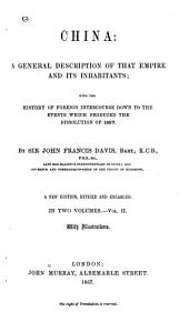 China: A General Description of that Empire and Its Inhabitants; with the History of Foreign Intercourse Down to the Events which Produced the Dissolution of 1857, Volume 2