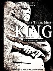 The Three Miss Kings: An Australian Story