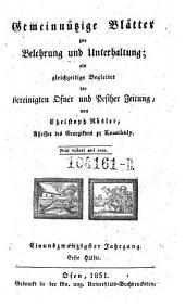 Gemeinnützige Blätter zur Belehrung und Unterhaltung; als gleichzeitige Begleiter der vereinigten Ofner und Pester Zeitung von Christoph Rösler: Band 15