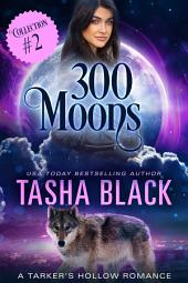 300 Moons Collection 2: A BBW Paranormal Shifter Romance Box Set