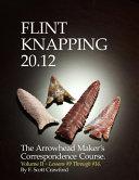 Flint Knapping 20. 12 -- Volume II