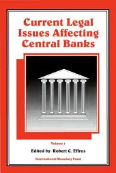 Current Legal Issues Affecting Central Banks:: Volume 1